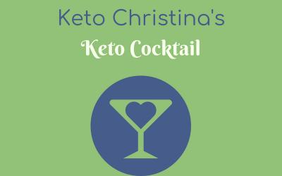 Christina's Keto Cocktail