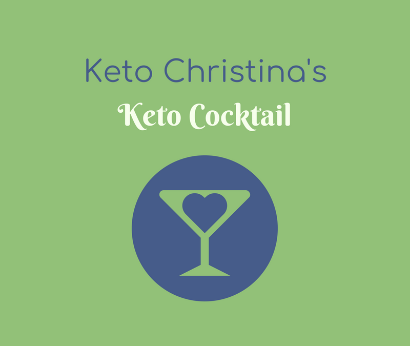 Christina's Keto Cocktail