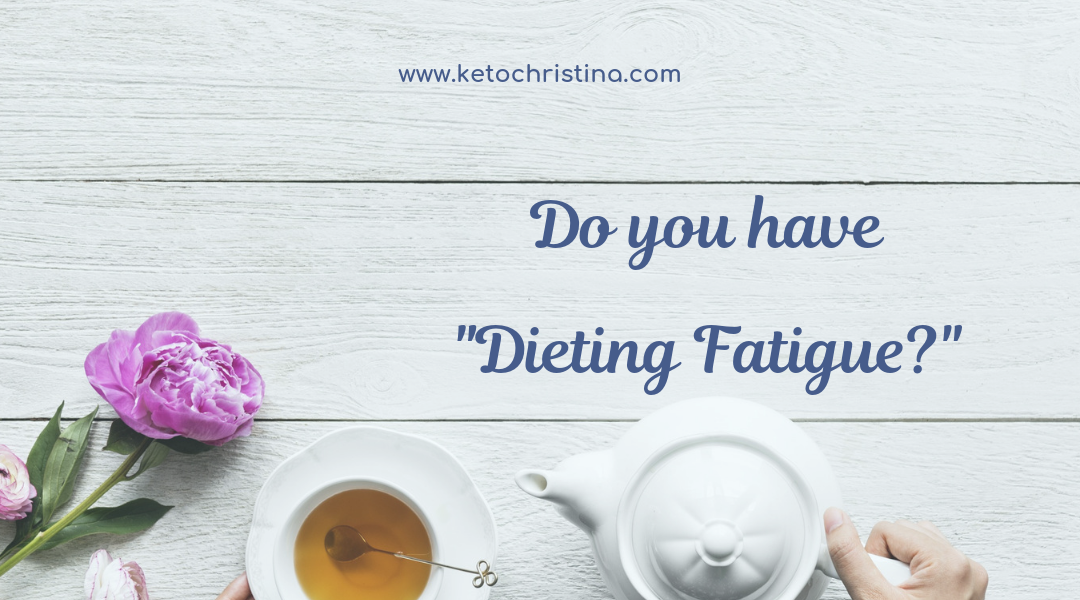Do you have dieting fatigue