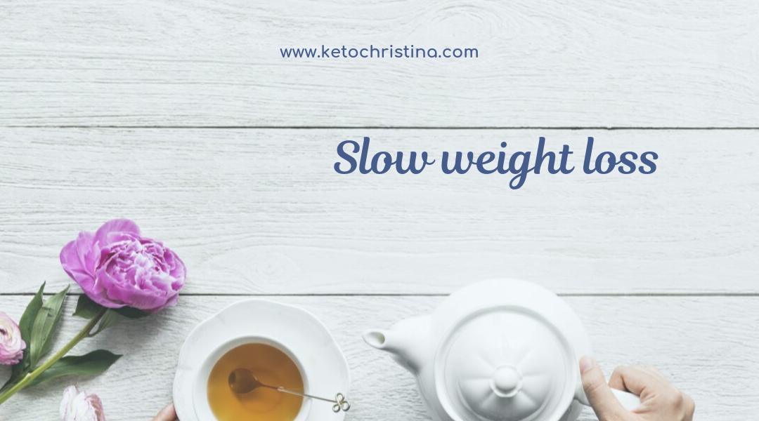 Slow weight loss